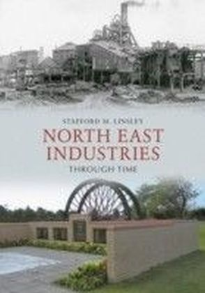 North East Industries Through Time