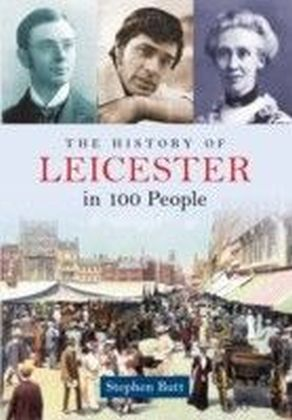 History of Leicester in 100 People