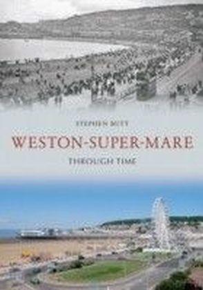 Weston- Super- Mare Through Time