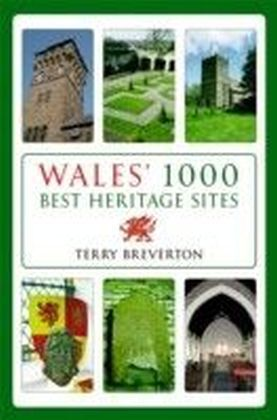 Wales' 1000 Best Heritage Sites