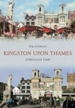 Kingston Upon Thames Through Time