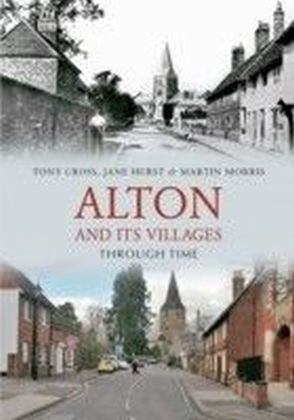 Alton and Its Villages Through Time