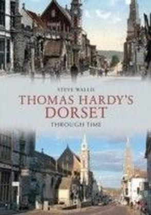 Thomas Hardy's Dorset Through Time