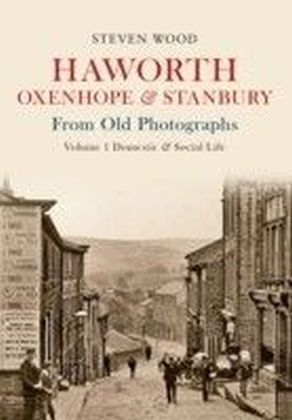 Haworth, Oxenhope & Stanbury from Old Photographs