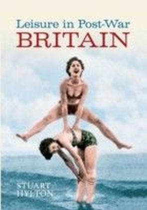 Leisure in Post-war Britain