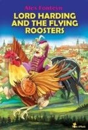 Lord Harding and the Flying Roosters. A Beautifully Illustrated Children Picture Book Adapted From a Classic Polish Folktale (Pan Twardowski)