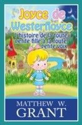 Joyce de Westerfloyce, l'histoire de la toute petite fille a la toute petite voix