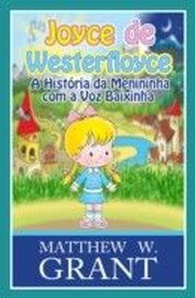 Joyce de Westerfloyce - A Menininha com a Voz Baixinha