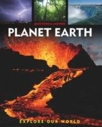 Questions and Answers about: Planet Earth
