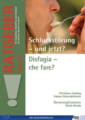 Schluckstörung - und jetzt?/Disfagia - che fare?