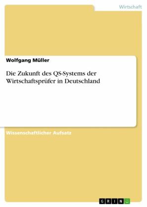 Die Zukunft des QS-Systems der Wirtschaftsprüfer in Deutschland