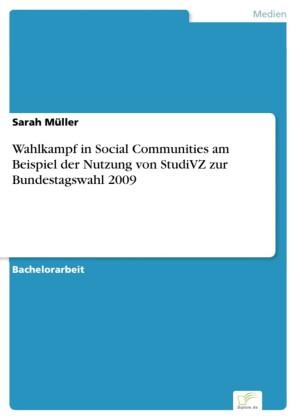 Wahlkampf in Social Communities am Beispiel der Nutzung von StudiVZ zur Bundestagswahl 2009