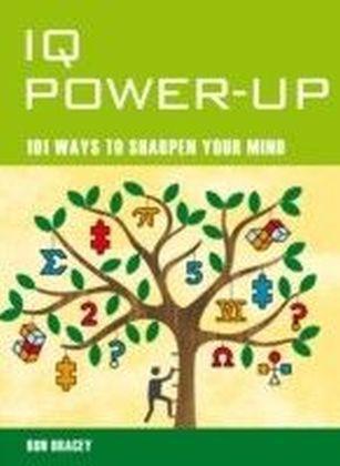 IQ Power Up - 101 Ways to Improve Your Intelligence