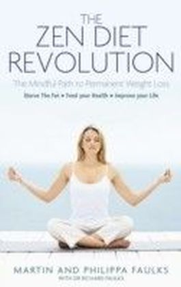 Zen Diet Revolution: The Mindful Path to Permanent Weight Loss