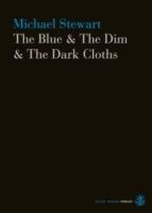 Blue & The Dim & The Dark Cloths