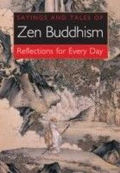 Sayings and Tales of Zen Buddhism