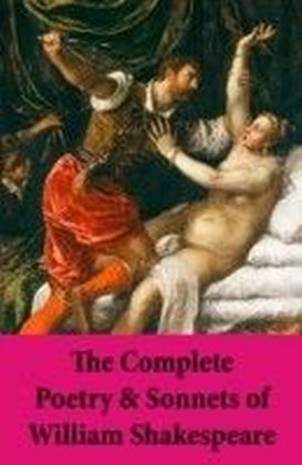 Complete Poetry & Sonnets of William Shakespeare