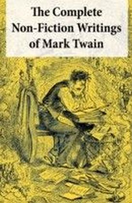 Complete Non-Fiction Writings of Mark Twain