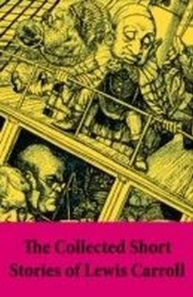 Collected Short Stories of Lewis Carroll