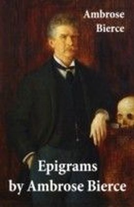 Epigrams by Ambrose Bierce
