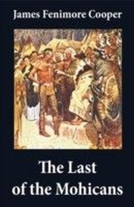 Last of the Mohicans (illustrated) + The Pathfinder + The Deerslayer (3 Unabridged Classics)