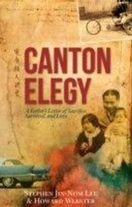 Canton Elegy: A Father's Letter of Sacrifice, Survival and Love