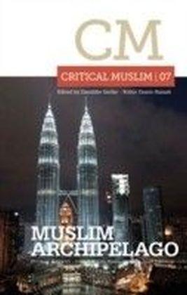 Critical Muslim 07: Muslim Archipelago