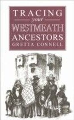 Guide to Tracing your Westmeath Ancestors