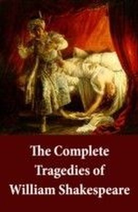 Complete Tragedies of William Shakespeare