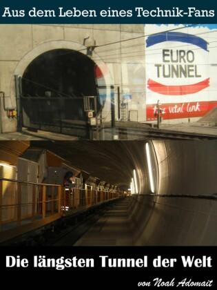 Die längsten Tunnel der Welt