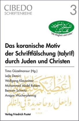 Das koranische Motiv der Schriftfälschung durch Juden und Christen