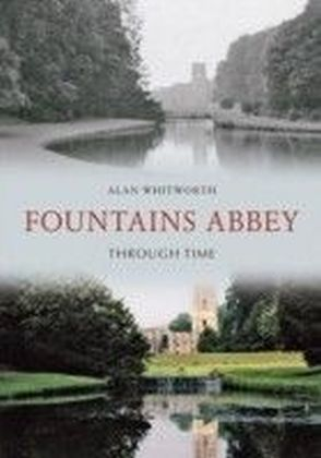 Fountains Abbey Through Time