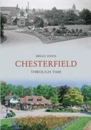 Chesterfield Through Time