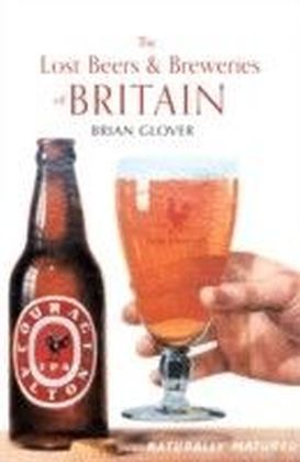 Lost Beers & Breweries of Britian