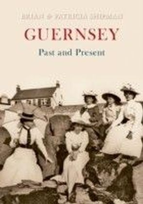 Guernsey Past and Present