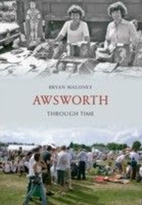 Awsworth Through Time