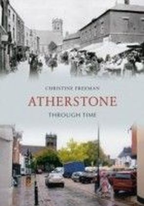 Atherstone Through Time
