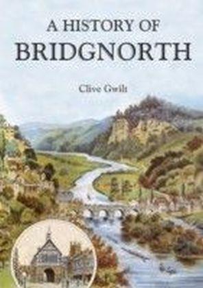 History of Bridgnorth Through Time