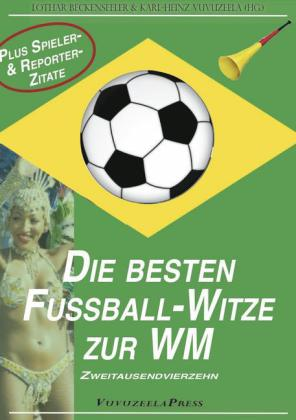 WM 2014: Die besten Fußball-Witze & die verrücktesten Spieler- und Reportersprüche