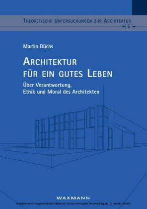 Architektur für ein gutes Leben