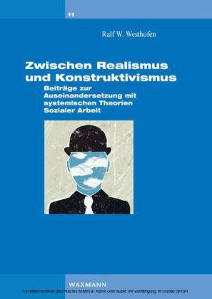 Zwischen Realismus und Konstruktivismus