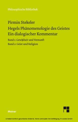 Hegels Phänomenologie des Geistes. Ein dialogischer Kommentar.