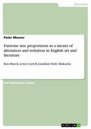 Extreme size proportions as a means of alienation and irritation in English art and literature