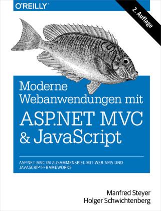Moderne Web-Anwendungen mit ASP.NET MVC und JavaScript - ASP.NET MVC im Zusammenspiel mit Web APIs undJavaScript-Framework