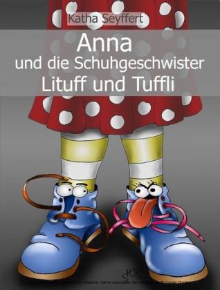 Anna und die Schuhgeschwister Lituff und Tuffli