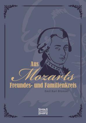 Wolfgang Amadeus Mozart: Aus Mozarts Freundes- und Familienkreis