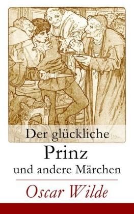 Der glückliche Prinz und andere Märchen