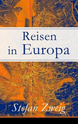 Reisen in Europa - Vollständige Ausgabe