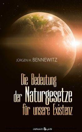 Die Bedeutung der Naturgesetze für unsere Existenz