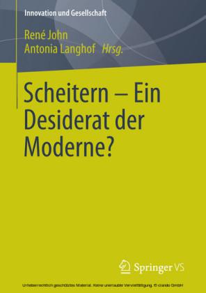 Scheitern - Ein Desiderat der Moderne?